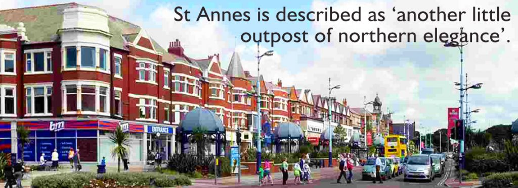 Bill Bryson described St Annes as another little outpost of northern elegance